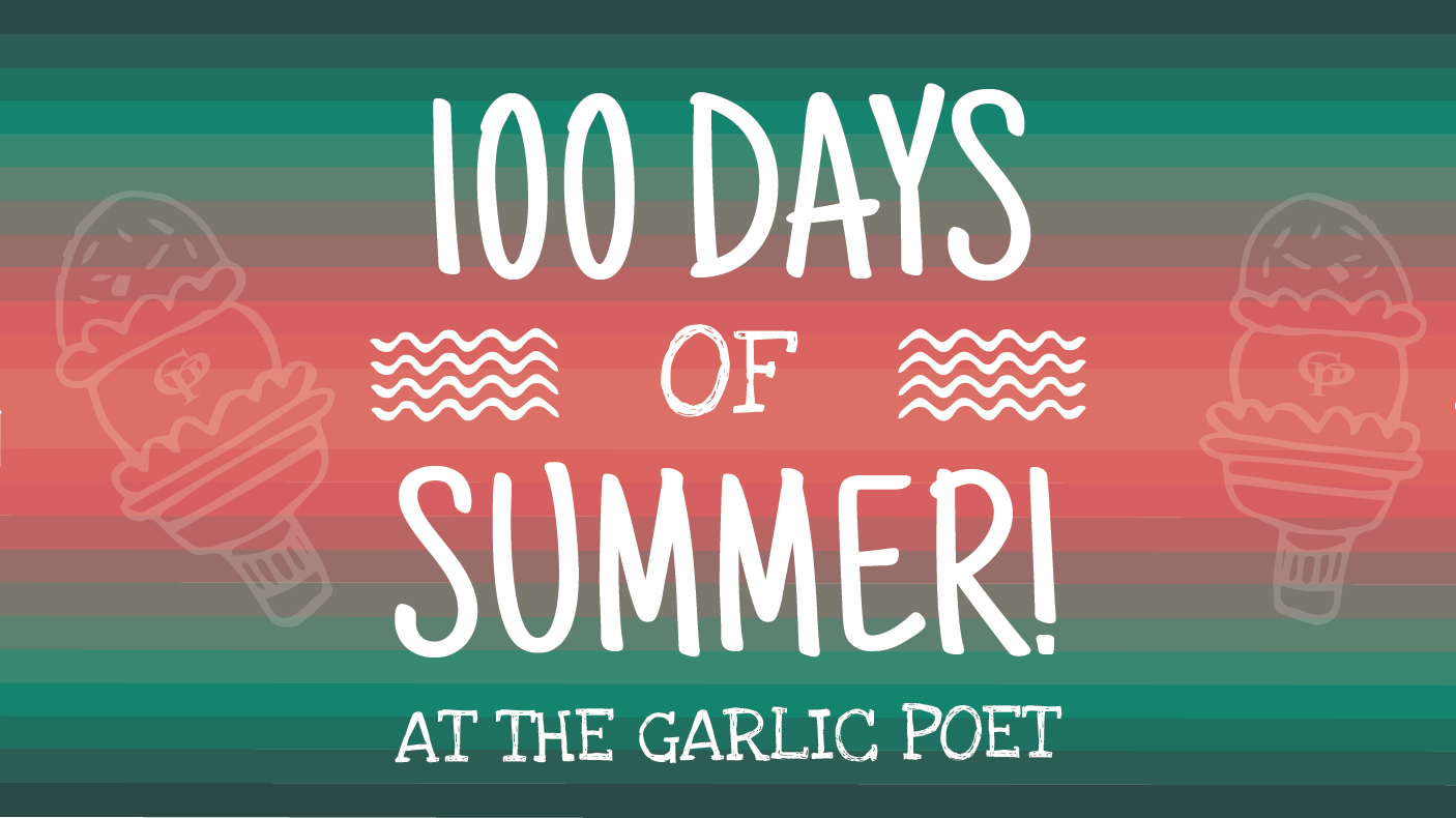 100 Days of Summer at The Garlic Poet